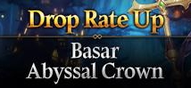 Basar & Abyssal Crown Drop Rate Up