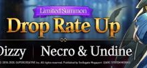 Dizzy and Necro & Undine Drop Rate Up