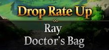 Ray & Doctor's Bag Drop Rate Up