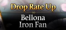 Bellona & Iron Fan Drop Rate Up!